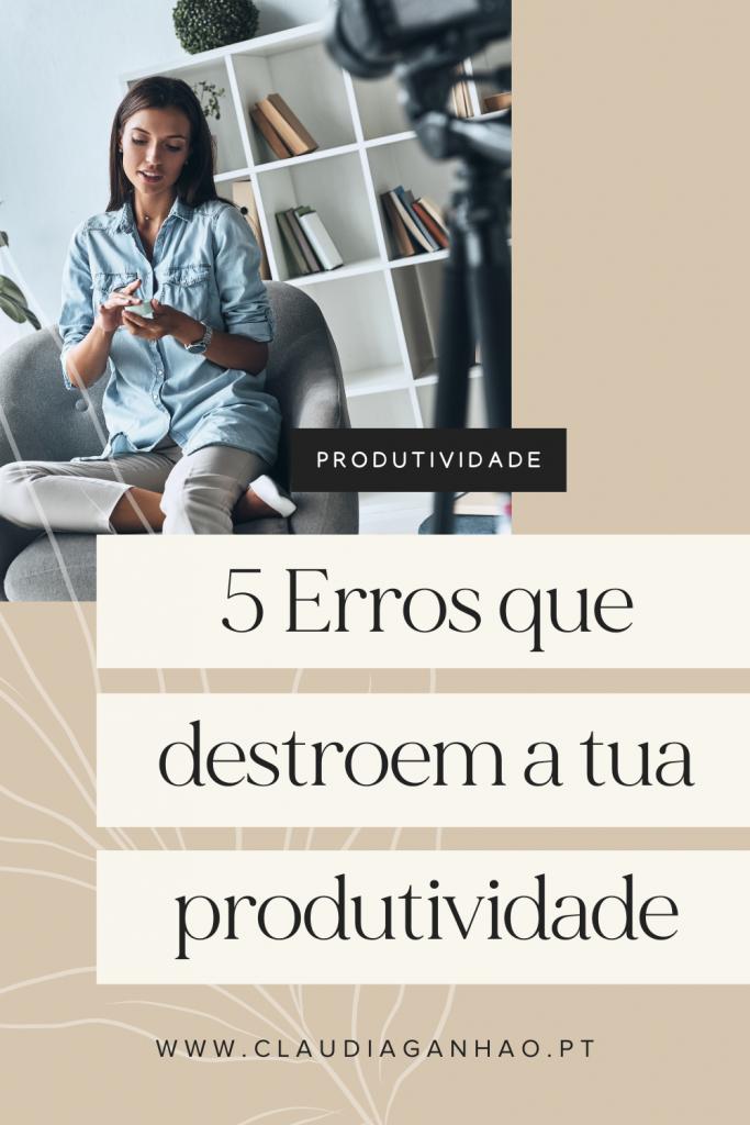 erros que destroem a tua produtividade