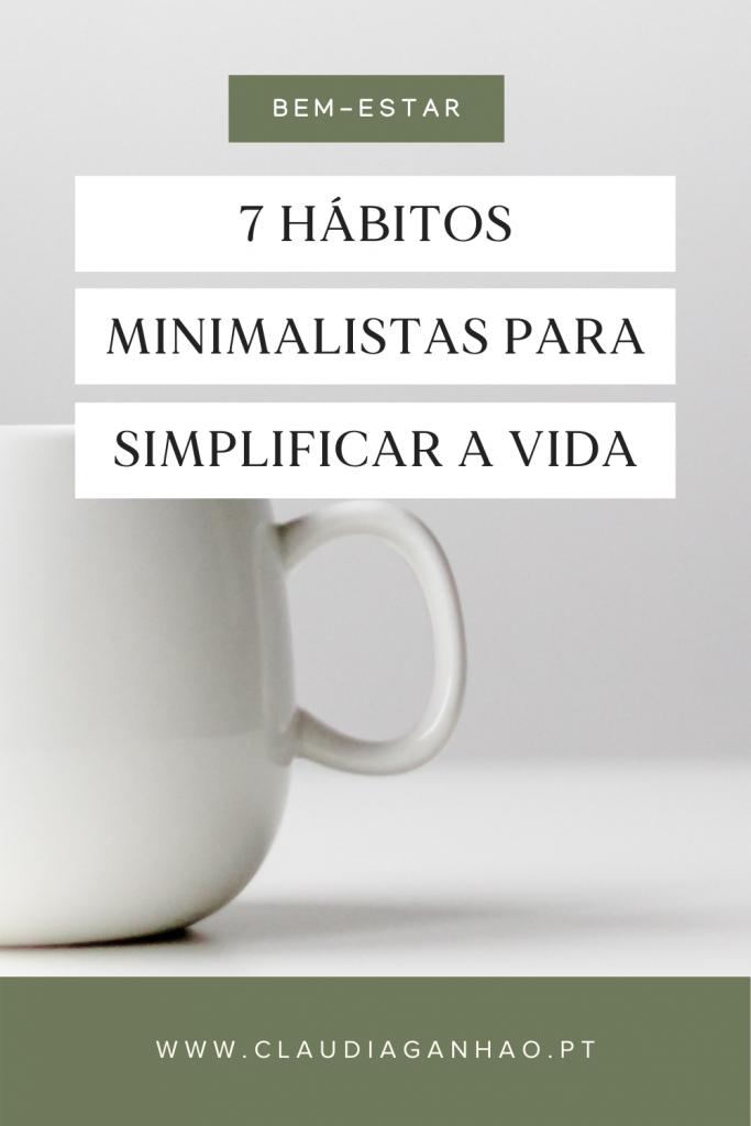 7 hábitos minimalistas para simplificar a vida